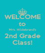 WELCOME to Mrs. Hildebrand's 2nd Grade Class! - Personalised Poster A4 size