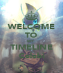 WELCOME TO MY  TIMELINE Celebi - Personalised Poster A4 size