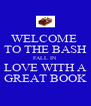 WELCOME  TO THE BASH FALL IN  LOVE WITH A GREAT BOOK - Personalised Poster A4 size