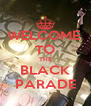 WELCOME  TO THE BLACK PARADE - Personalised Poster A4 size