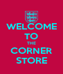 WELCOME TO THE CORNER STORE - Personalised Poster A4 size