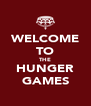 WELCOME TO THE HUNGER GAMES - Personalised Poster A4 size