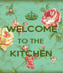 WELCOME TO THE  KITCHEN  - Personalised Poster A4 size