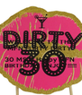 WELCOME TO THE  MF'N FLIRTY DIRTY   30 MS.D Happy MF'N  BIRTHDAY ENJOY!!!!! - Personalised Poster A4 size