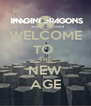 WELCOME TO  THE NEW AGE - Personalised Poster A4 size