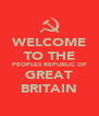 WELCOME TO THE PEOPLES REPUBLIC OF GREAT BRITAIN - Personalised Poster A4 size