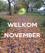 WELKOM  NOVEMBER  - Personalised Poster A4 size