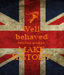 Well  behaved bitches seldom MAKE HISTORY - Personalised Poster A4 size