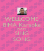 WELLCOME BIMA Karaoke PARTY SING SONG - Personalised Poster A4 size