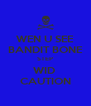 WEN U SEE BANDIT BONE STEP WID  CAUTION - Personalised Poster A4 size