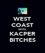 WEST COAST WITH KACPER BITCHES - Personalised Poster A4 size