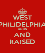 WEST PHILIDELPHIA BORN AND RAISED - Personalised Poster A4 size