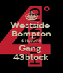 Westside  Bompton 4 Hunnid  Gang  43block - Personalised Poster A4 size
