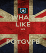 WHA'S LIKE US  POTGVFB - Personalised Poster A4 size
