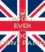 WHAT EVER YOU DO DONT PANIC - Personalised Poster A4 size