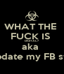 WHAT THE  FUCK IS  DIGITAL? aka  Should I update my FB status now? - Personalised Poster A4 size