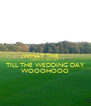 WHAT THE.... THERE'S 3 DAYS LEFT TILL THE WEDDING DAY WOOOHOOO - Personalised Poster A4 size
