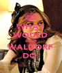 WHAT WOULD BLAIR WALDORF DO  - Personalised Poster A4 size