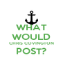 WHAT WOULD CHRIS COVINGTON POST?  - Personalised Poster A4 size