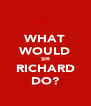 WHAT WOULD SIR RICHARD DO? - Personalised Poster A4 size