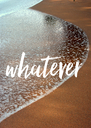 whatever - Personalised Poster A4 size