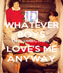 WHATEVER BOYS ONE DIRECTION  LOVE'S ME ANYWAY - Personalised Poster A4 size