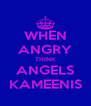 WHEN ANGRY THINK ANGELS KAMEENIS - Personalised Poster A4 size