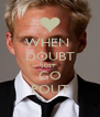 WHEN  DOUBT JUST GO POUT - Personalised Poster A4 size
