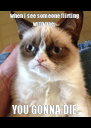 when i see someone flirting with bae: YOU GONNA DIE - Personalised Poster A4 size