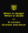 When in danger When in doubt run In circles Scream and shout - Personalised Poster A4 size