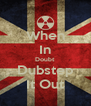 When In Doubt Dubstep It Out - Personalised Poster A4 size