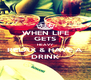 WHEN LIFE GETS HEAVY RELAX & HAVE A DRINK - Personalised Poster A4 size