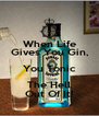 When Life Gives You Gin, You Tonic The Hell Out Of It! - Personalised Poster A4 size