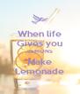 When life Gives you LEMONS Make Lemonade - Personalised Poster A4 size