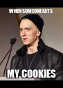 WHEN SOMEONE EATS  MY COOKIES - Personalised Poster A4 size
