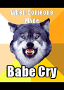 When Someone Made Babe Cry - Personalised Poster A4 size