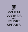 WHEN WORDS FALL MUSIC SPEAKS - Personalised Poster A4 size