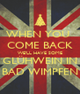 WHEN YOU  COME BACK WE'LL HAVE SOME GLÜHWEIN IN BAD WIMPFEN - Personalised Poster A4 size