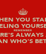WHEN YOU START FEELING YOURSELF REMEMBER THERE'S ALWAYS AN  ASIAN WHO'S BETTER - Personalised Poster A4 size
