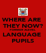 WHERE ARE  THEY NOW? FORMER ALEVEL LANGUAGE  PUPILS - Personalised Poster A4 size