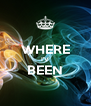 WHERE I'V BEEN  - Personalised Poster A4 size