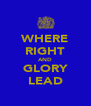 WHERE RIGHT AND GLORY LEAD - Personalised Poster A4 size