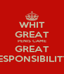 WHIT GREAT PENIS CAME GREAT RESPONSIBILITY  - Personalised Poster A4 size