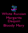 White Russian Margarita  Daquiri Bloody Mary - Personalised Poster A4 size