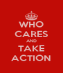 WHO CARES AND TAKE ACTION - Personalised Poster A4 size