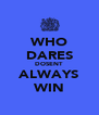 WHO DARES DOSENT ALWAYS WIN - Personalised Poster A4 size