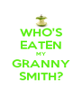 WHO'S EATEN MY GRANNY SMITH? - Personalised Poster A4 size