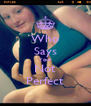 Who Says Your Not Perfect - Personalised Poster A4 size