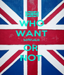 WHO WANT SINGLE OR  NOT  - Personalised Poster A4 size