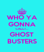 WHO YA GONNA CALL?... GHOST BUSTERS - Personalised Poster A4 size